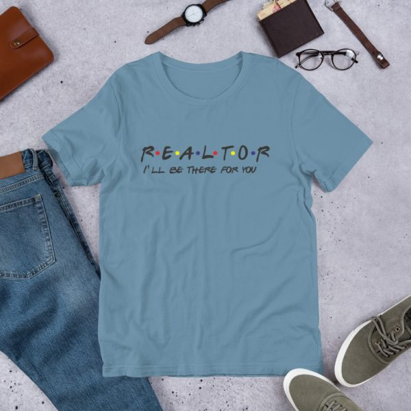 REALTOR I'll Be There for You - Branded T-shirt by STML